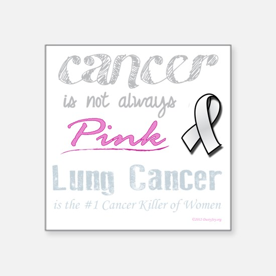 """Cancer is Not Always Pink! Square Sticker 3"""" x 3"""""""