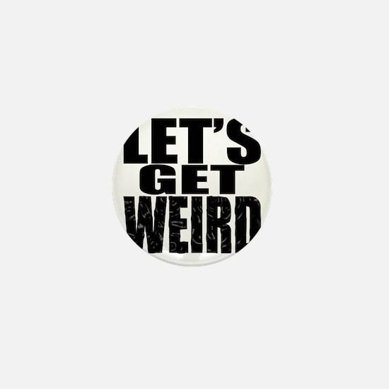 Lets Get Weird Workaholics Mini Button