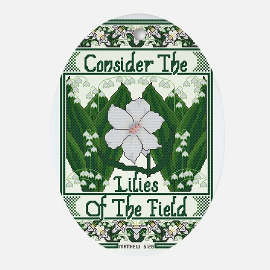 Consider The Lilies Oval Ornament