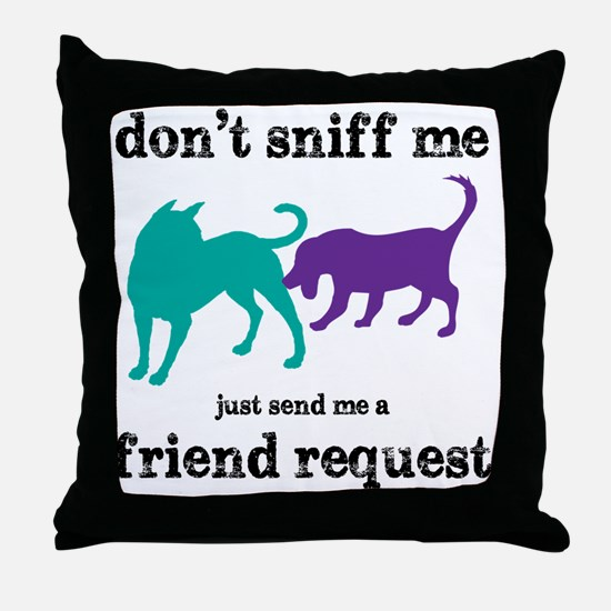 Dont sniff me Throw Pillow