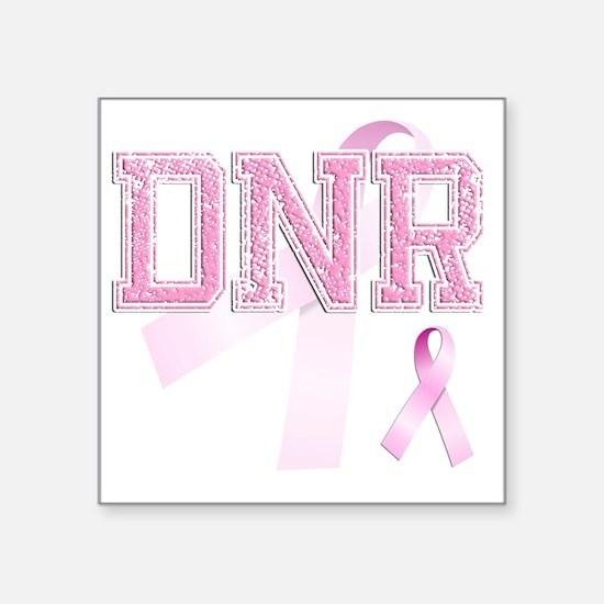 """DNR initials, Pink Ribbon, Square Sticker 3"""" x 3"""""""