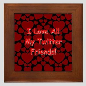 I Love All My Twitter Friends! Framed Tile