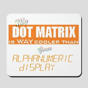 Dot Matrix vs Alphanumeric Digital Displ Mousepad