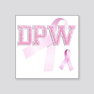"DPW initials, Pink Ribbon, Square Sticker 3"" x 3"""