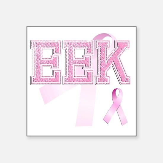 """EEK initials, Pink Ribbon, Square Sticker 3"""" x 3"""""""