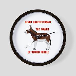 STUPID DEMOCRATS Wall Clock