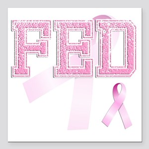 """FED initials, Pink Ribbo Square Car Magnet 3"""" x 3"""""""