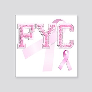 "FYC initials, Pink Ribbon, Square Sticker 3"" x 3"""