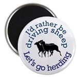 I'd Rather Be Driving Sheep Magnet