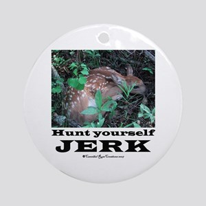 Hunt Yourself Jerk Ornament (Round)