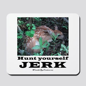 Hunt Yourself Jerk Mousepad