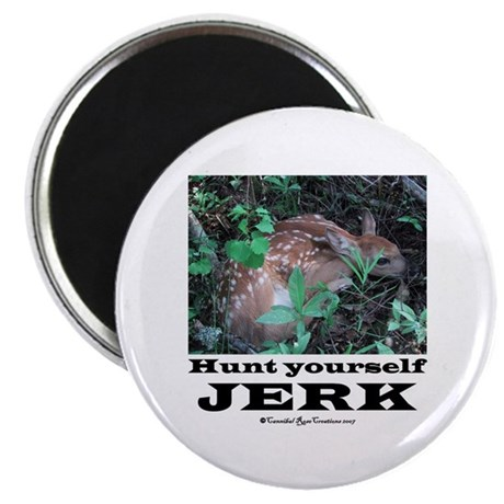 Hunt Yourself Jerk Magnet
