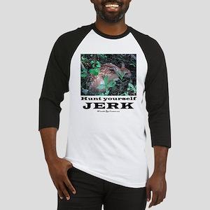 Hunt Yourself Jerk Baseball Jersey