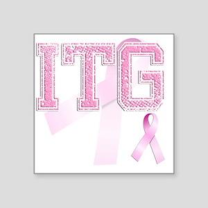 """ITG initials, Pink Ribbon, Square Sticker 3"""" x 3"""""""