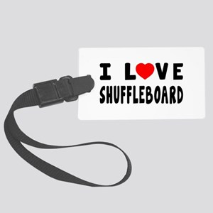I Love Shuffleboard Large Luggage Tag