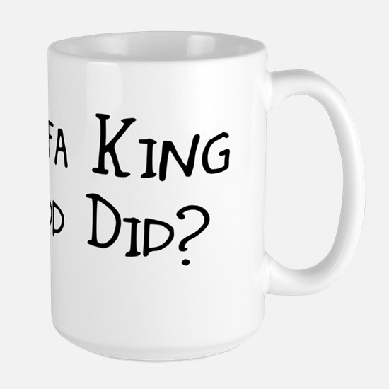 YRU Sofa King We Todd Did? Large Mug