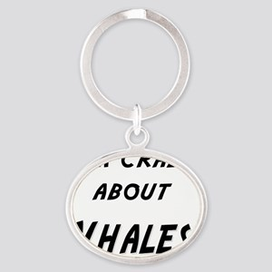 Im crazy about WHALES Oval Keychain
