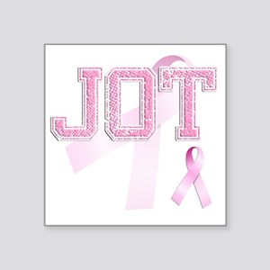 "JOT initials, Pink Ribbon, Square Sticker 3"" x 3"""