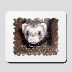 """""""A ferret steals your heart.. and"""" Mousepad"""