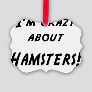 Im crazy about HAMSTERS Picture Ornament