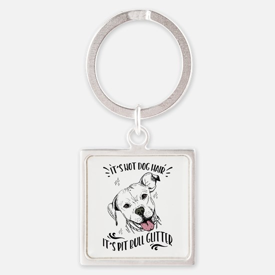 It's Not Dog Hair Pit Bull Glitter Square Keychain