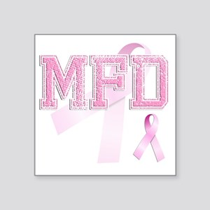 "MFD initials, Pink Ribbon, Square Sticker 3"" x 3"""