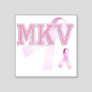 """MKV initials, Pink Ribbon, Square Sticker 3"""" x 3"""""""