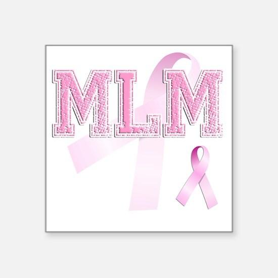 """MLM initials, Pink Ribbon, Square Sticker 3"""" x 3"""""""