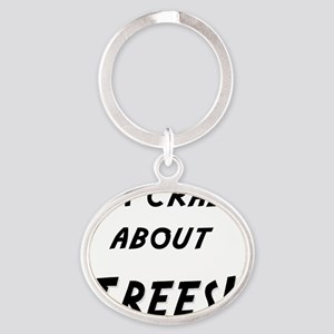Im crazy about TREES Oval Keychain