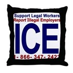 Report Illegal Employers to ICE Throw Pillow