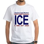 Report Illegal Employers to ICE White T-Shirt