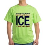 Report Illegal Employers to ICE Green T-Shirt