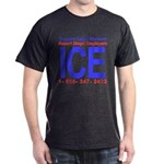 Report Illegal Employers to ICE Dark T-Shirt
