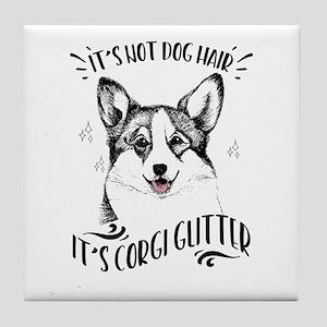 It's Not Dog Hair It's Corgi Glitter Tile
