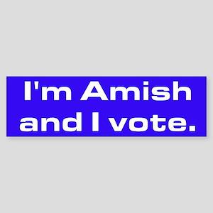 """""""I'm Amish and I vote."""" Bumper Sticker"""