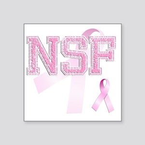 "NSF initials, Pink Ribbon, Square Sticker 3"" x 3"""