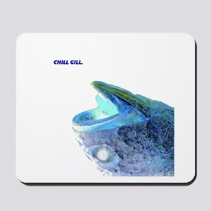 Chill Gill Mousepad