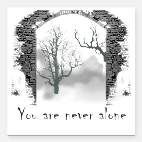 """You are Never Alone Square Car Magnet 3"""" x 3"""""""