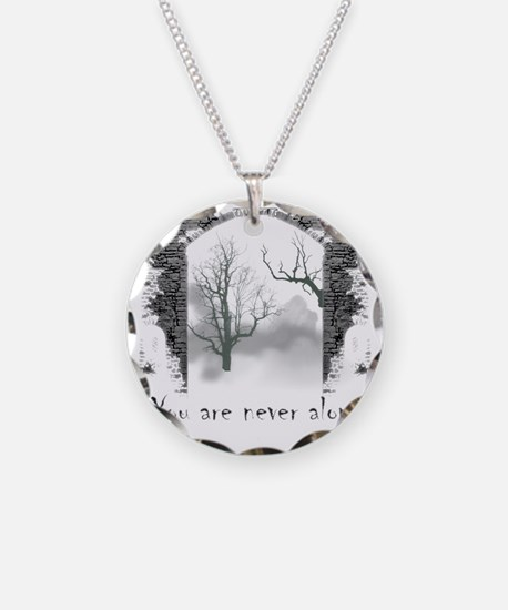 You are Never Alone Necklace