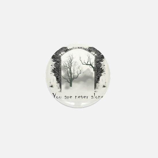 You are Never Alone Mini Button
