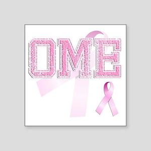 "OME initials, Pink Ribbon, Square Sticker 3"" x 3"""