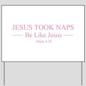 Jesus Took Naps Yard Sign