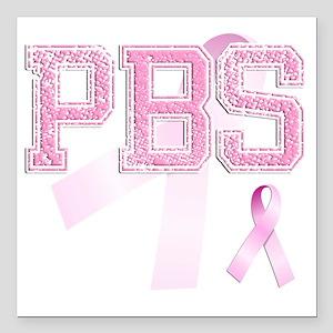 "PBS initials, Pink Ribbo Square Car Magnet 3"" x 3"""