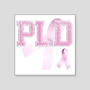 """PLD initials, Pink Ribbon, Square Sticker 3"""" x 3"""""""
