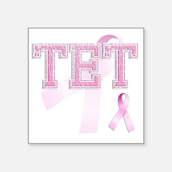 """TET initials, Pink Ribbon, Square Sticker 3"""" x 3"""""""