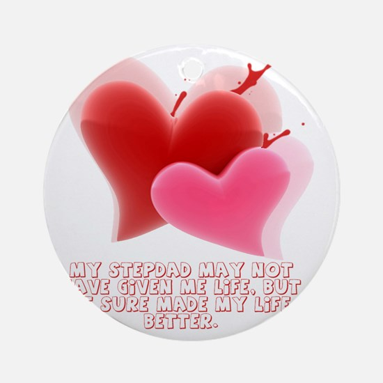 Made my life better - 2 Hearts Round Ornament
