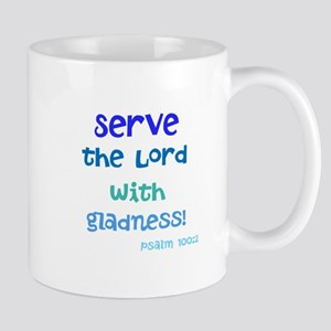 serve the Lord with gladness Mugs
