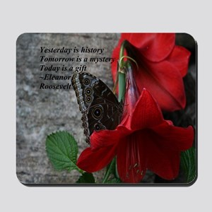 Today is a Gift Mousepad
