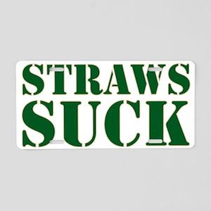 Straws Suck Aluminum License Plate