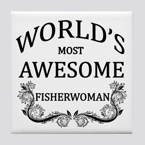 World's Most Awesome Fisherwoman Tile Coaster